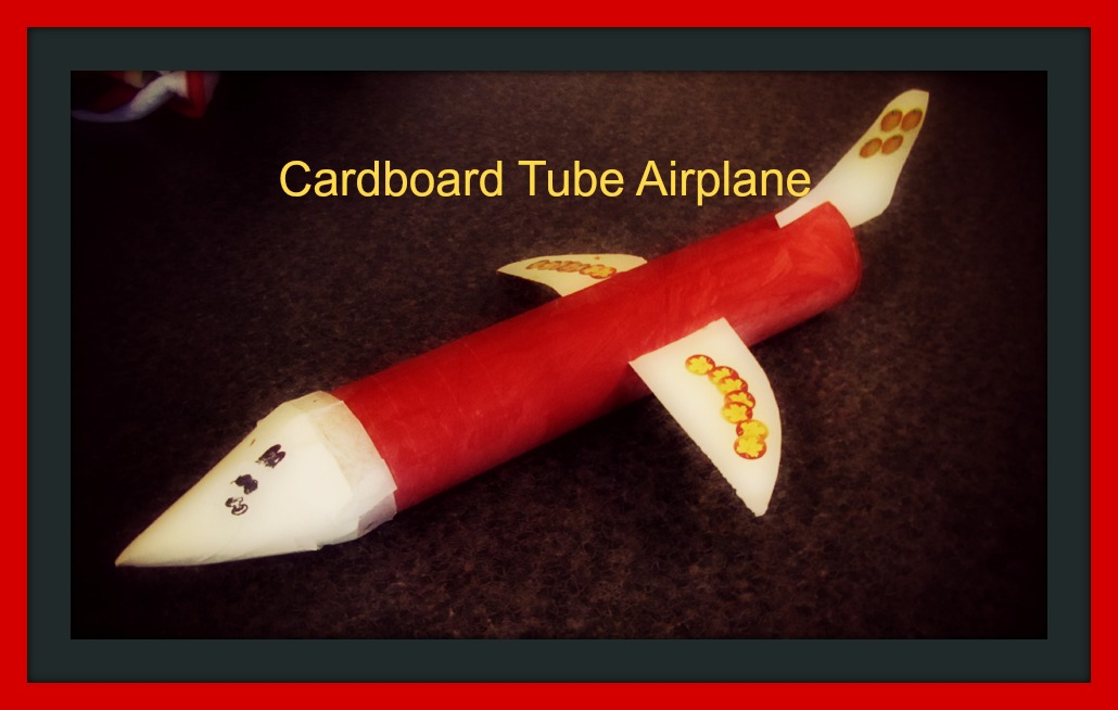 CARDBOARD TUBE AIRPLANE CRAFT