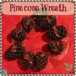 Foraged pinecone wreath for kids