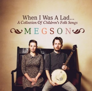 "Megson, ""When I Was A Lad"", Children's Folk Music, Album Review, Crystal's Tiny Treasures, photo"