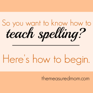 how-to-teach-spelling-where-to-begin