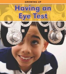 Having an Eye Test, books about optometrists, books about eye doctors, child's first eye exam, photo