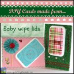 dIY Cards made from baby wipe lids by Crystal's Tiny Treasures