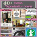 40+ Home Organisation Ideas