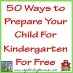 50 Ways to Prepare Your Child For Kindergarten For Free