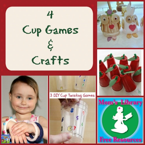 Cup Games & Crafts on Mom's Library with Crystal's Tiny Treasures