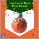Styrofoam and Tissue Paper pumpkin craft for kids