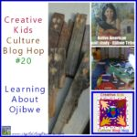 Learning about Ojibwe (Creative Kids Culture Blog Hop)