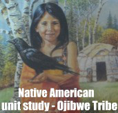Native American unit study - Ojibwe Tribe
