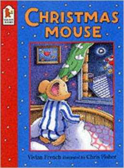 Christmas Mouse by Vivian French and Chris Fisher