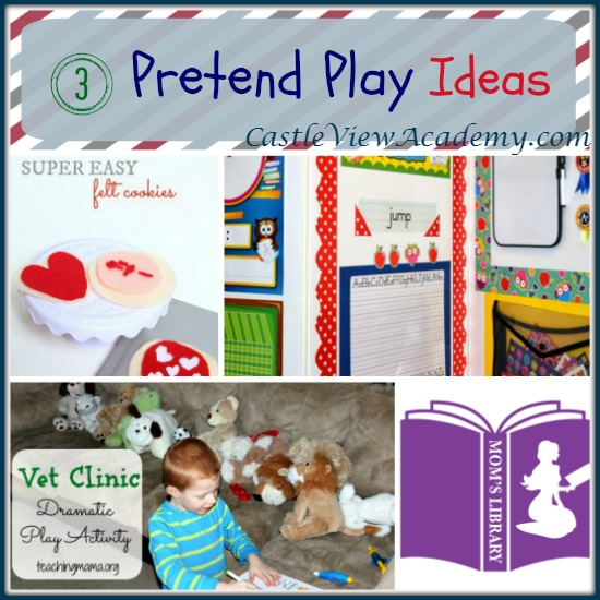 3 Pretend Play ideas