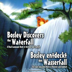Bosley Discovers The Waterfall Dual Language Book
