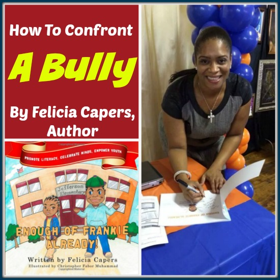 How To Confront A Bully by Felicia Capers