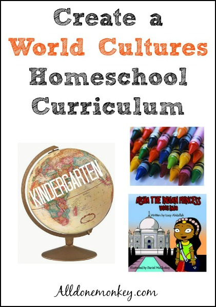 Create a world cultures homeschool curriculum