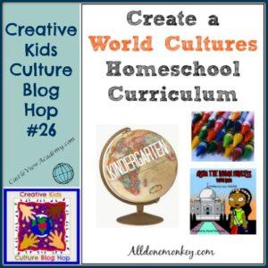 Creative Kids Culture Blog Hop 26 - World Cultures Homeschool