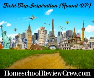 Homeschool-Review-Crew-Field-Trip-Inspiration-Ideas