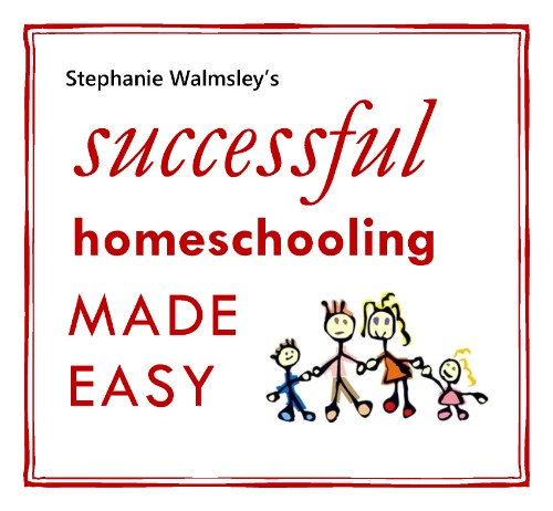 Stephanie Walmsley's Successful Homeschooling Made Easy