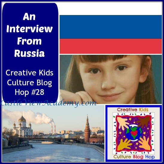 An Interview From Russian is this month's feature by Castle View Academy with the Creative Kids Culture Blog Hop