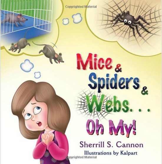 Mice & Spiders & Webs, Oh My! by Sherrill S. Cannon