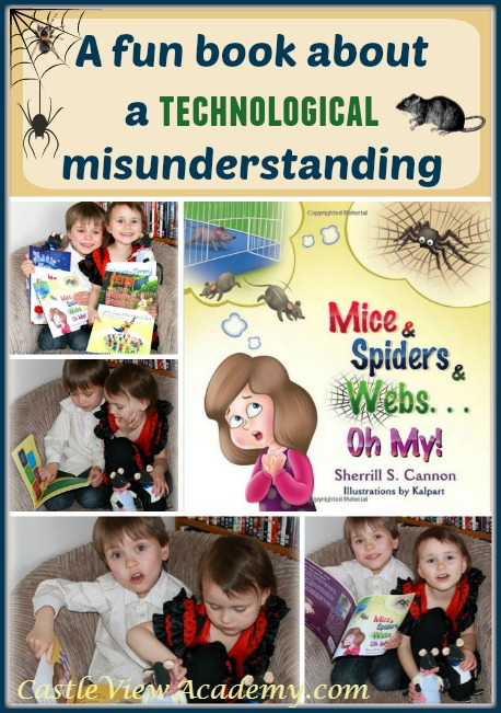 Mice & Spides & Webs...Oh My!  A fun book about a technological misunderstanding by Sherrill S. Cannon and reviewed by Castle View Academy