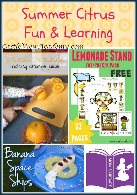 Summer Citrus Fun and Learning on Mom's Library with Castle View Academy