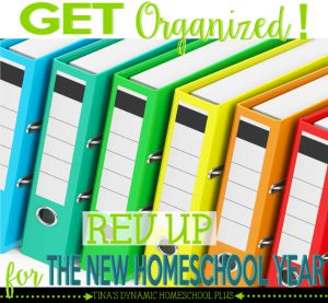 Get-Organized-Rev-Up-for-the-New-Homeschool-Year