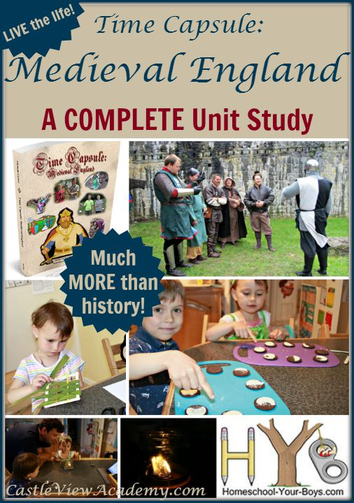 Time Capsule Medieval England, A COMPLETE unit study!  It's much more than just history - live the life!  A Review by Castle View Academy