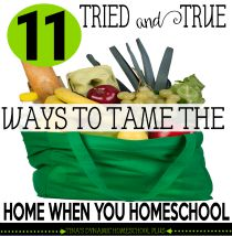 11-Tried-and-True-Ways-to-Tame-the-Home-When-You-Homeschool-@-Tinas-Dynamic-Homeschool-Plus