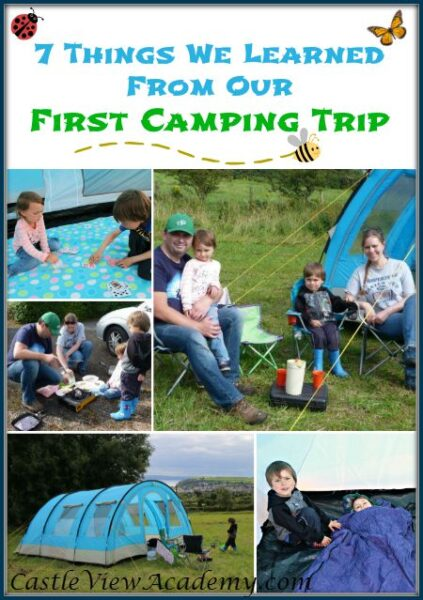 7 Things we Learned From Our First Camping Trip. And how did I handle my fears? Castle View Academy's experience