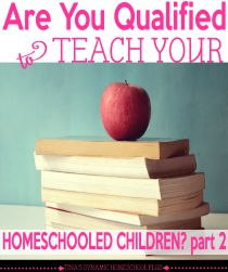 Are-You-Qualified-to-Teach-Your-Homeschooled-Children-Part-2.-@-Tinas-Dynamic-Homeschool-Plus