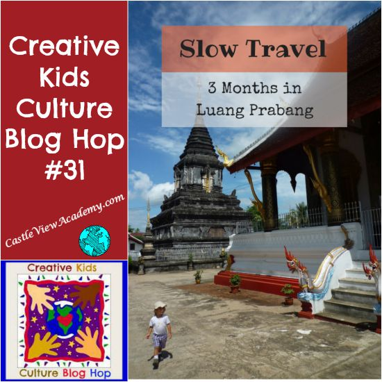 Creative Kids Culture Blog Hop 31 with Castle View Academy featuring Luang Prabang