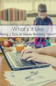 Whats-It-Like-Being-a-Stay-at-Home-Working-Mom