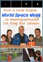 Space Week: A Lunar Eclipse & Meeting an Astronaut
