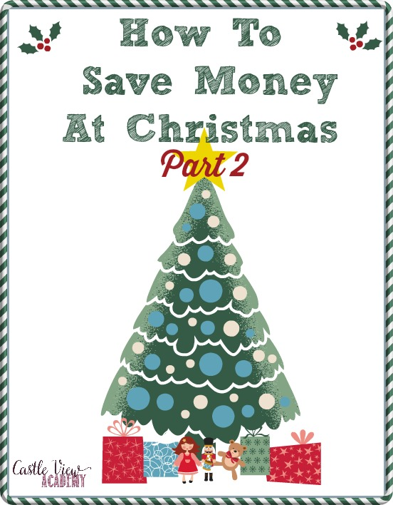 How to save money at Christmas, part two by Castle View Academy