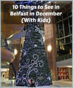 10 Things to See in Belfast in December With Kids