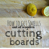 get smell out of wooden cutting boards