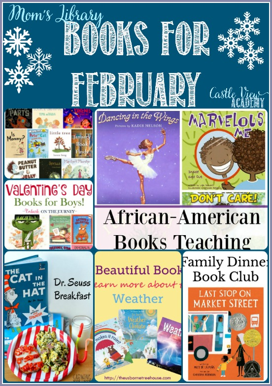 Children's books for February on Mom's Library with Castle View Academy