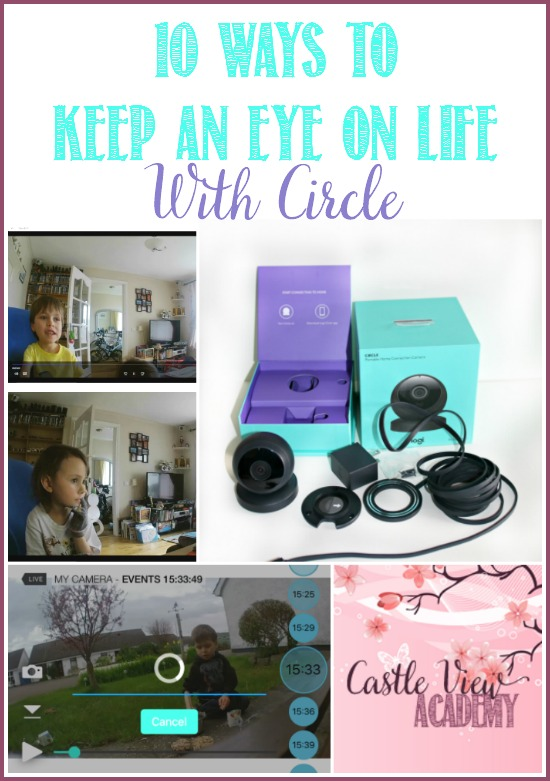 10 Ways to keep an eye on life with Circle and CastleViewAcademy