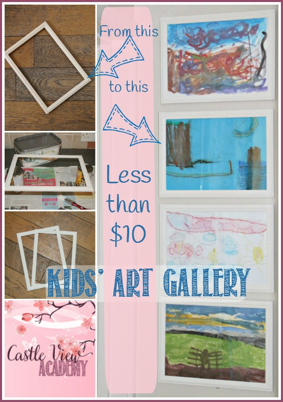 Create a kids art gallery for less than $!0 and show off your little artist's work at home with CastleViewAcademy