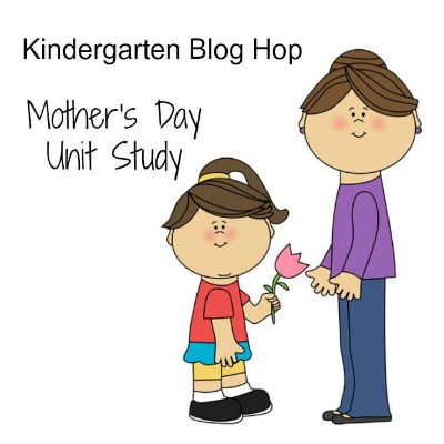 Kindergarten blog hop mother's day unit study