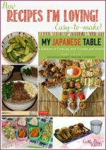 Recipes I'm Loving From My Japanese Table
