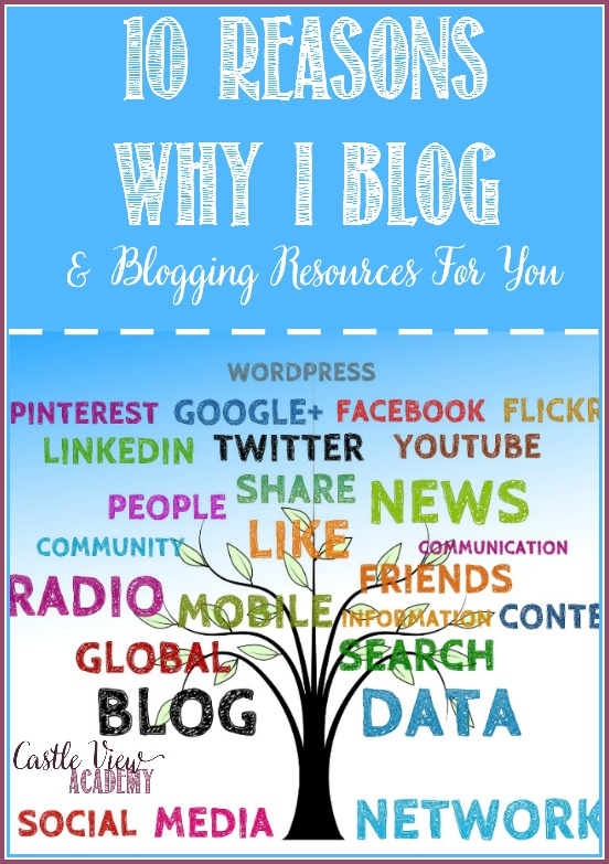 Reasons Why I Blog & Blogging Resources For You from Castle View Academy