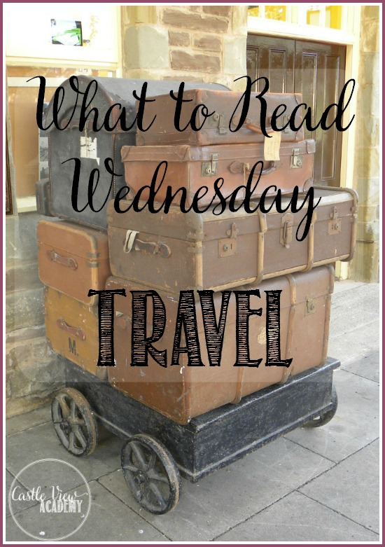 What To Read Wednesday with Castle View Academy - Travel With Kids Books