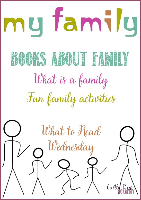 Castle View Academy recommends Books about family- What's a family? Family fun activities, and more