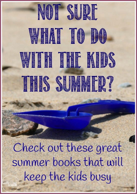 Not sure what to do with the kids this summer? Check out these summer books to keep kids busy as recommended by Castle View Academy