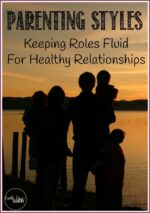 Parenting Styles: Keeping Roles Fluid For Healthy Relationships