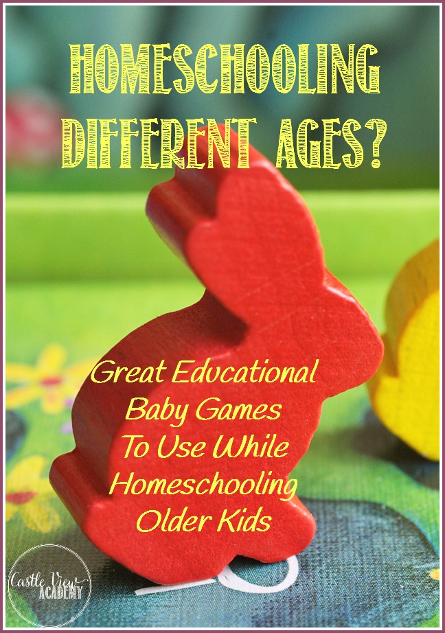 Great Educational Baby Games To Use While Homeschooling Older Kids at Castle View Academy