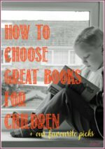 How to Choose Great Books for Kids & WTRW Linky Party