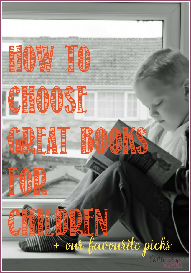 How to choose great books for children, plus a few our family favourites at Castle View Academy