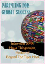 Author Interview With Maya Thiagarajan; Parenting for Global Success