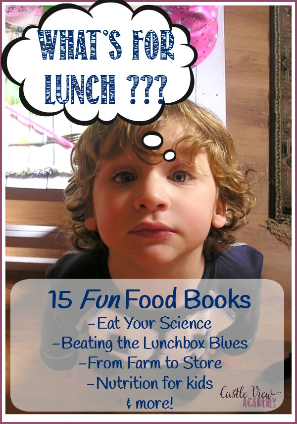 What's for lunch Here are 15 fun food books for kids to get them cooking, learning, and having fun1 Castle Veiw Academy